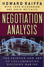 Negotiation Analysis: The Science and Art of Collaborative Decision Making: Howard Raiffa, John Richardson, David Metcalfe: 9780674008908: Amazon.com: Books